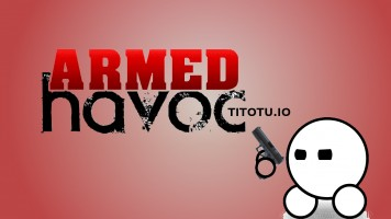 Armedhavoc com — Play for free at Titotu.io