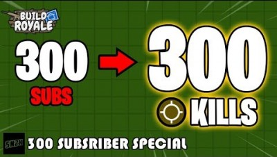 300 Kills for 300 Subs || BuildRoyale.io 300 Sub Special