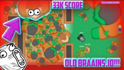 EPIC OLD BRAAINS.IO GAMEPLAY: NEW UPDATE [FUNNY MOMENTS & SPECIAL EFFECTS] WORLD RECORD GAMEPLAY 33K