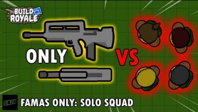 Famas Only: Solo Squad || BuildRoyale.io