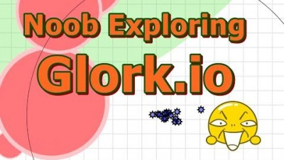 Glork.io New io Game!