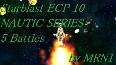 Starblast ECP 10【NAUTIC SERIES 5 Battles】2019/07/02~07/10 by MRN1