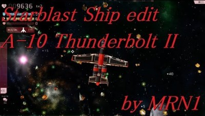 Starblast Ship edit part3【A-10 Thunderbolt II】by MRN1