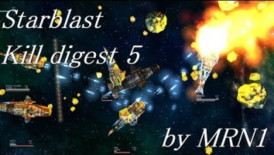 Starblast【Kill Digest 5】by MRN1
