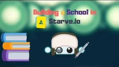 Starve.io-Building A School!!!