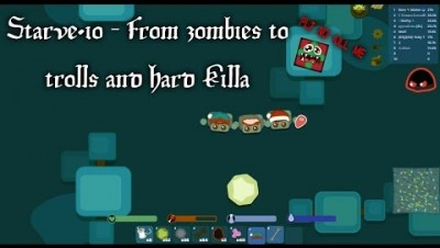 Starve.io - From zombies to trolls and hard Killa