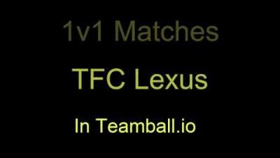 Teamball.io : 1v1 Matches : IFC Lexus