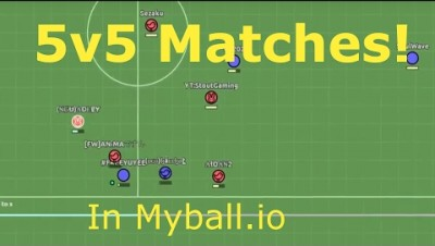 The Ultimate Team!!! 5v5 Matches : Myball.io